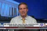 Dân biểu Jim Jordan: Quốc hội cần điều tra cuộc bầu cử năm 2020